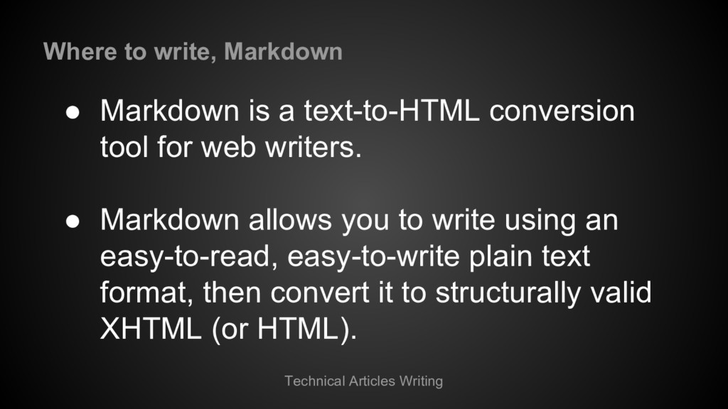 Technical Articles Writing ● Markdown is a text...