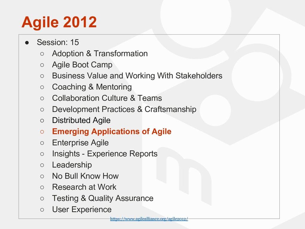 Agile 2012 ● Session: 15 ○ Adoption & Transform...