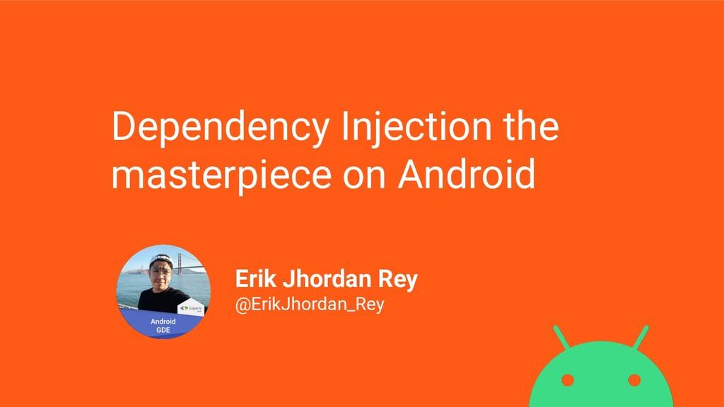 Erik Jhordan Rey @ErikJhordan_Rey Dependency In...