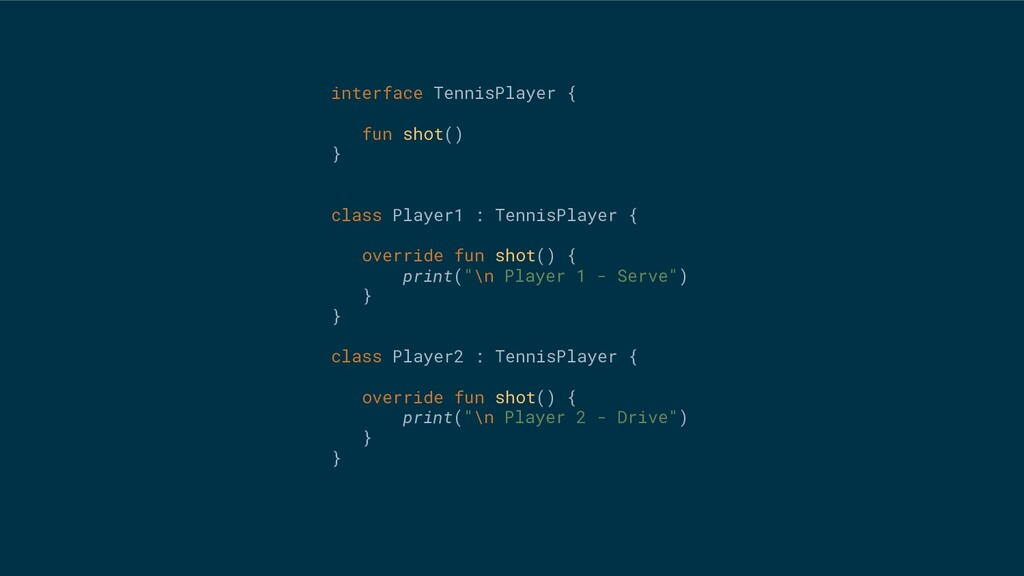 interface TennisPlayer { fun shot() } class Pla...