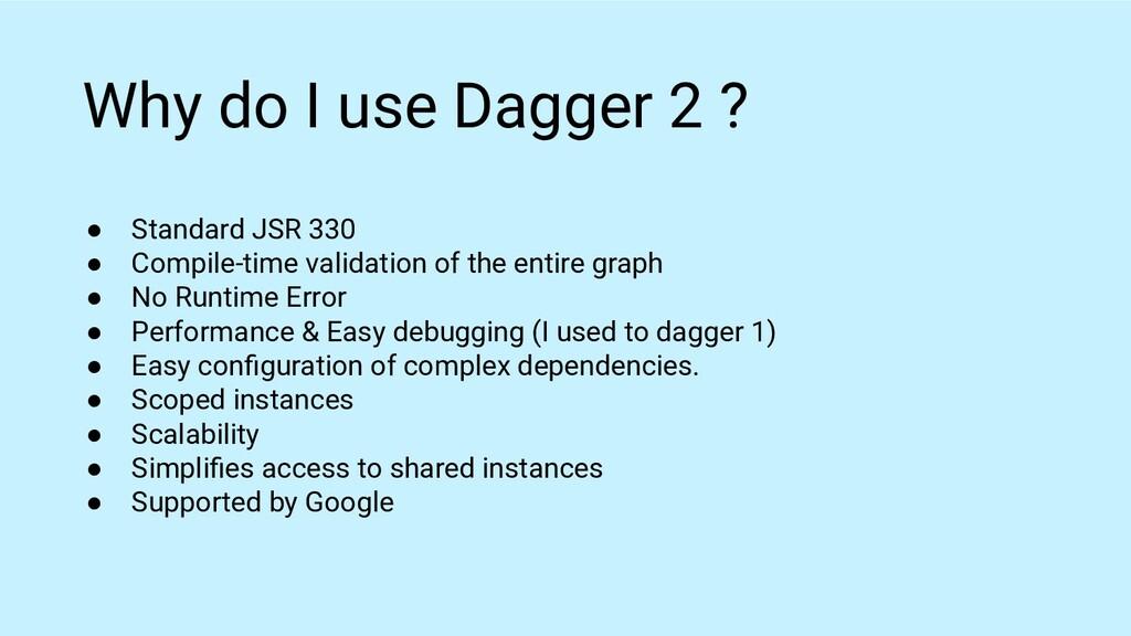 ● Standard JSR 330 ● Compile-time validation of...
