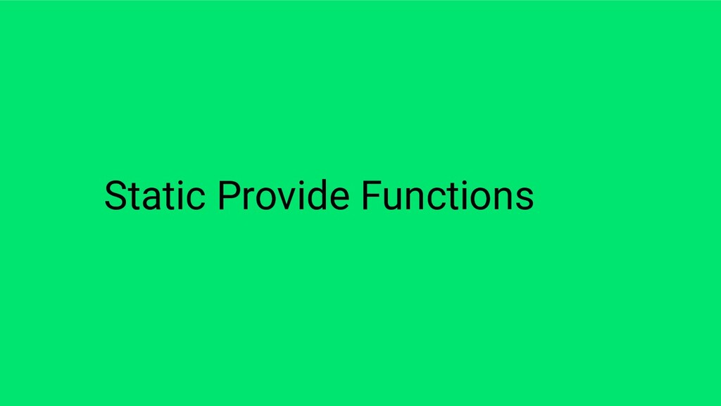 Static Provide Functions