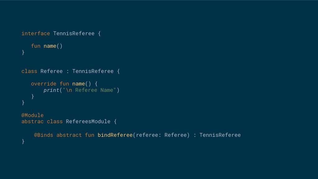 interface TennisReferee { fun name() } class Re...