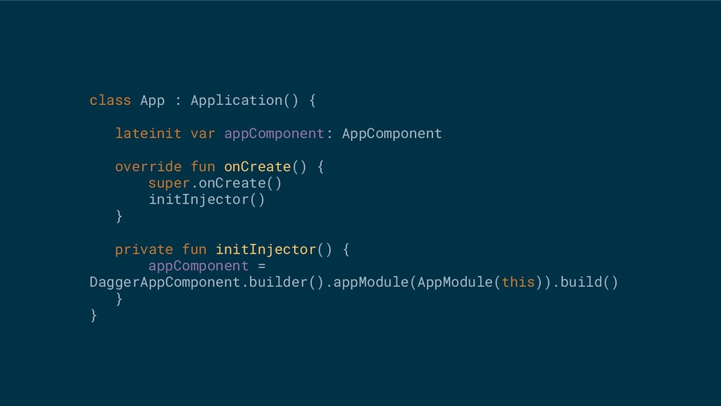 class App : Application() { lateinit var appCom...