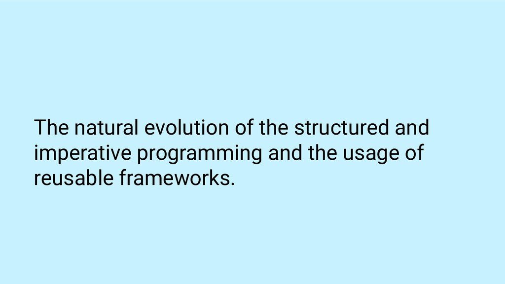 The natural evolution of the structured and imp...