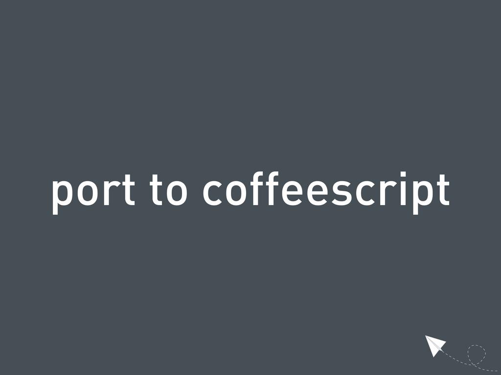 port to coffeescript