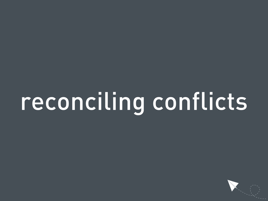 reconciling conflicts