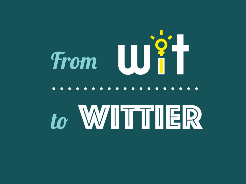 From to WiTtier