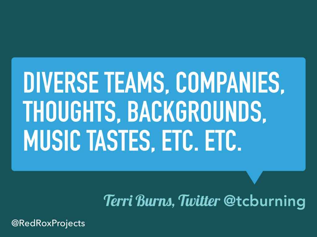 DIVERSE TEAMS, COMPANIES, THOUGHTS, BACKGROUNDS...