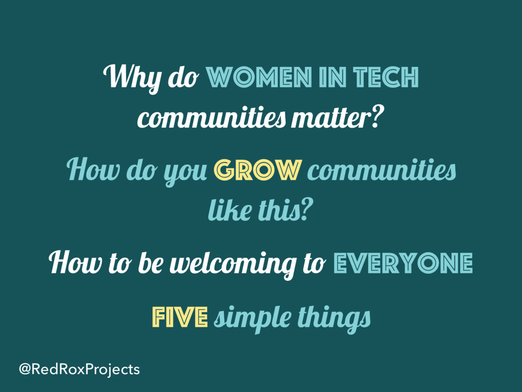 Why do women in tech communities matter? How do...