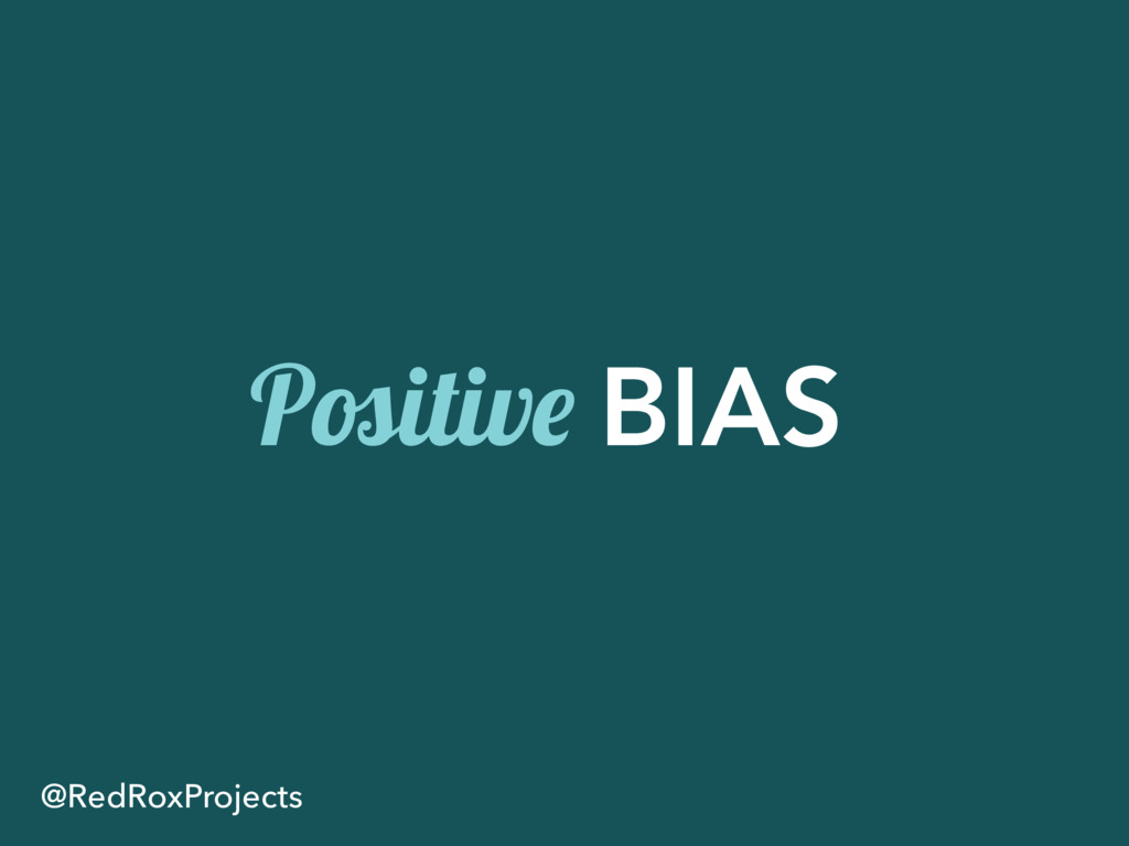 Positive BIAS @RedRoxProjects