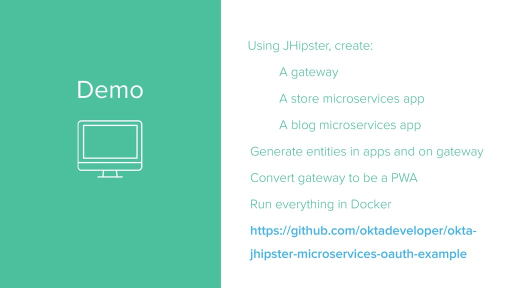 Demo Using JHipster, create: A gateway A store ...
