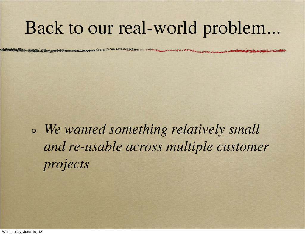 Back to our real-world problem... We wanted som...