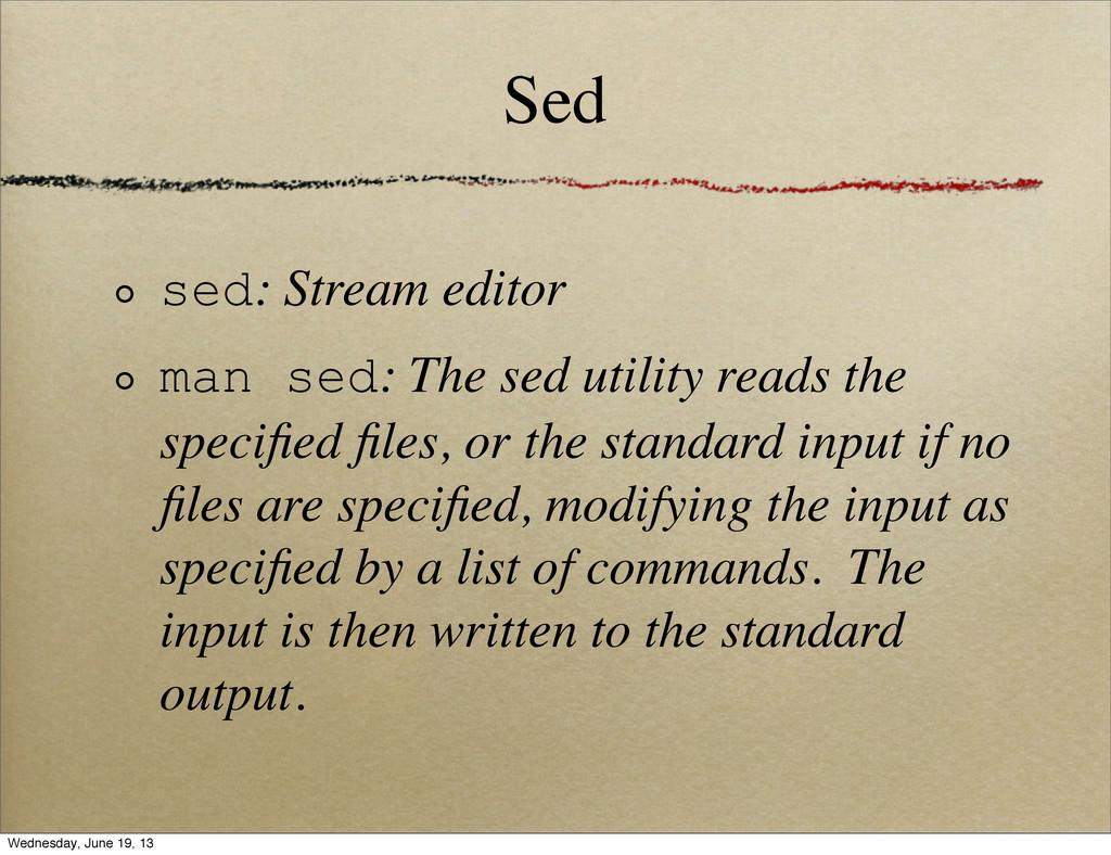 Sed sed: Stream editor man sed: The sed utility...