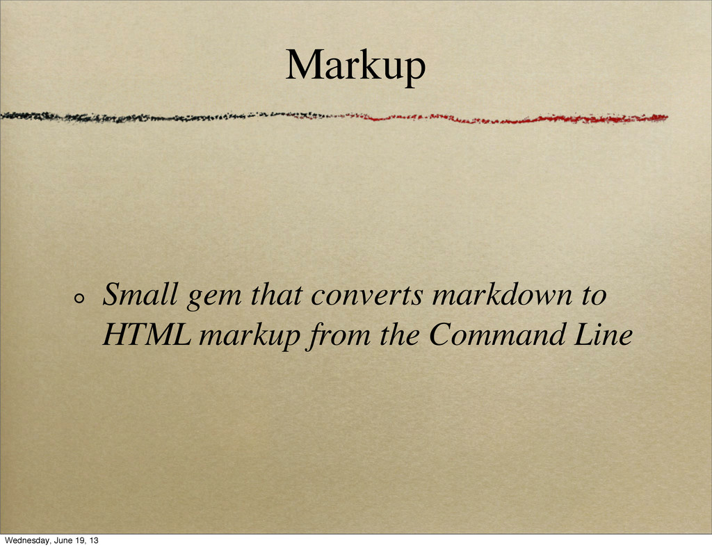 Markup Small gem that converts markdown to HTML...