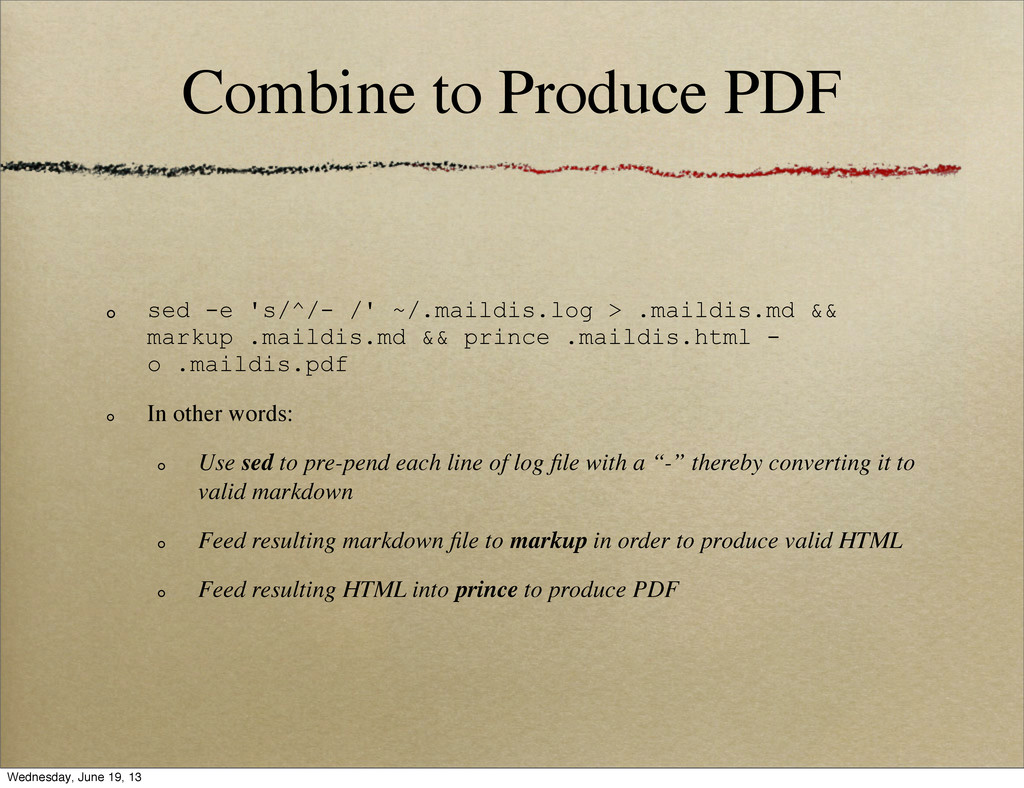 Combine to Produce PDF sed -e 's/^/- /' ~/.mail...