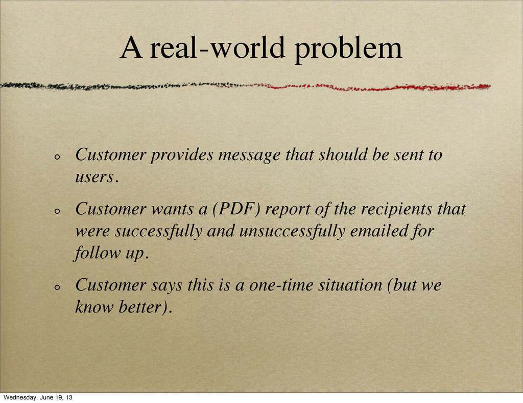 A real-world problem Customer provides message ...