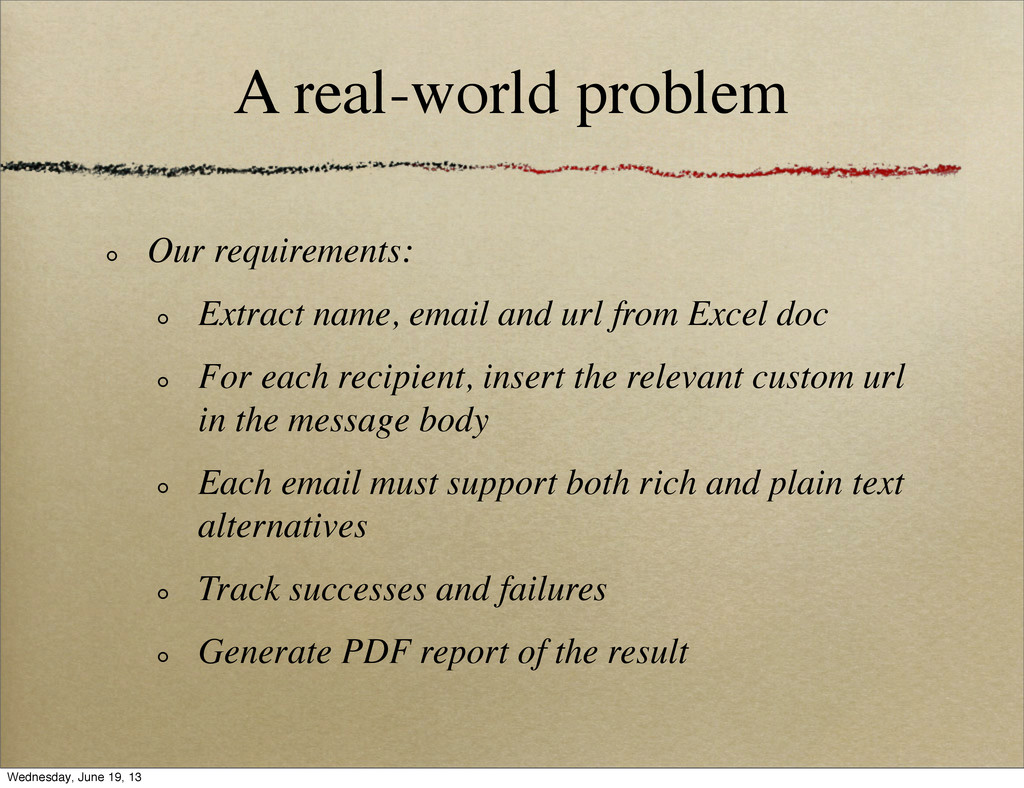 A real-world problem Our requirements: Extract ...