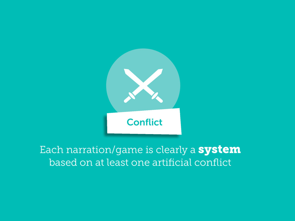 Each narration/game is clearly a system based o...