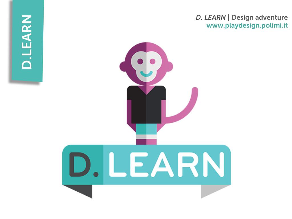 D.LEARN D. LEARN | Design adventure www.playdes...