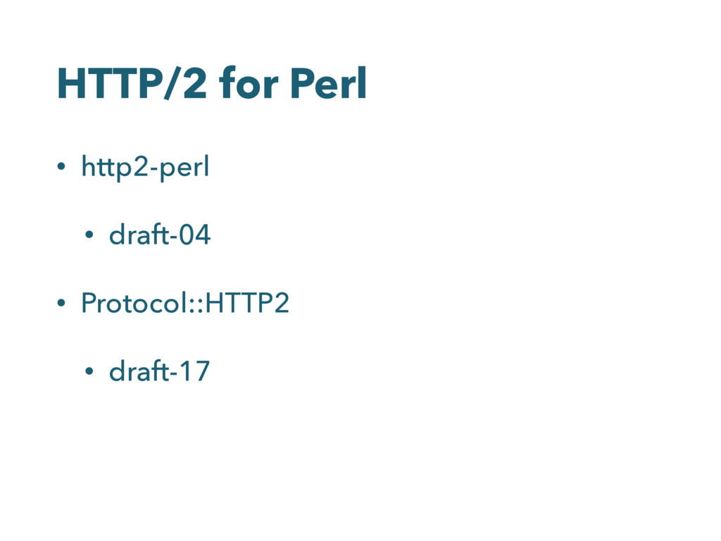 HTTP/2 for Perl • http2-perl • draft-04 • Proto...