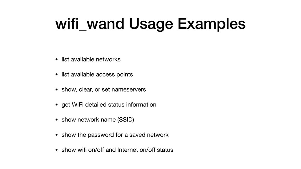 wifi_wand Usage Examples • list available networ...