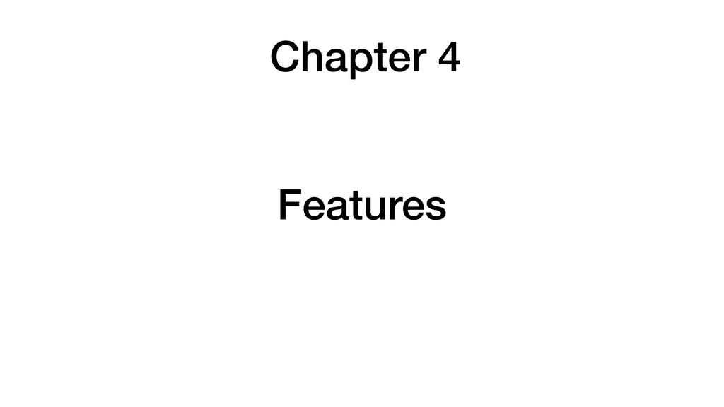 Chapter 4 Features