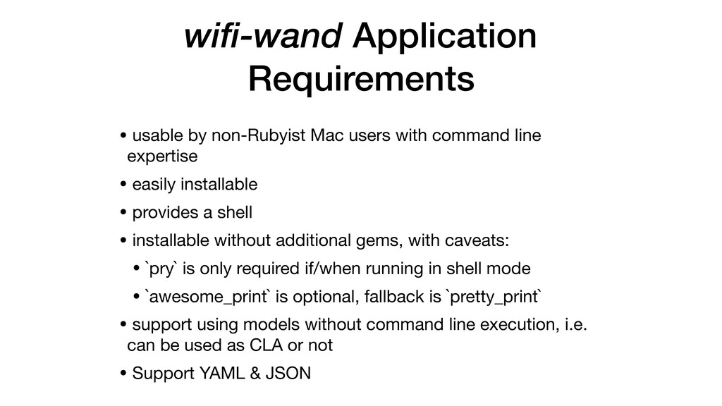 wifi-wand Application Requirements • usable by ...