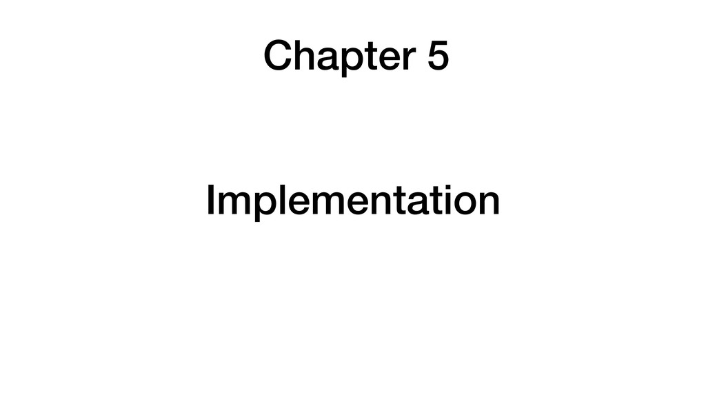 Chapter 5 Implementation