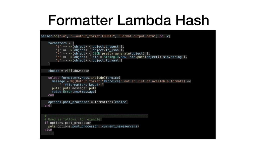 "Formatter Lambda Hash parser.on(""-o"", ""--output..."