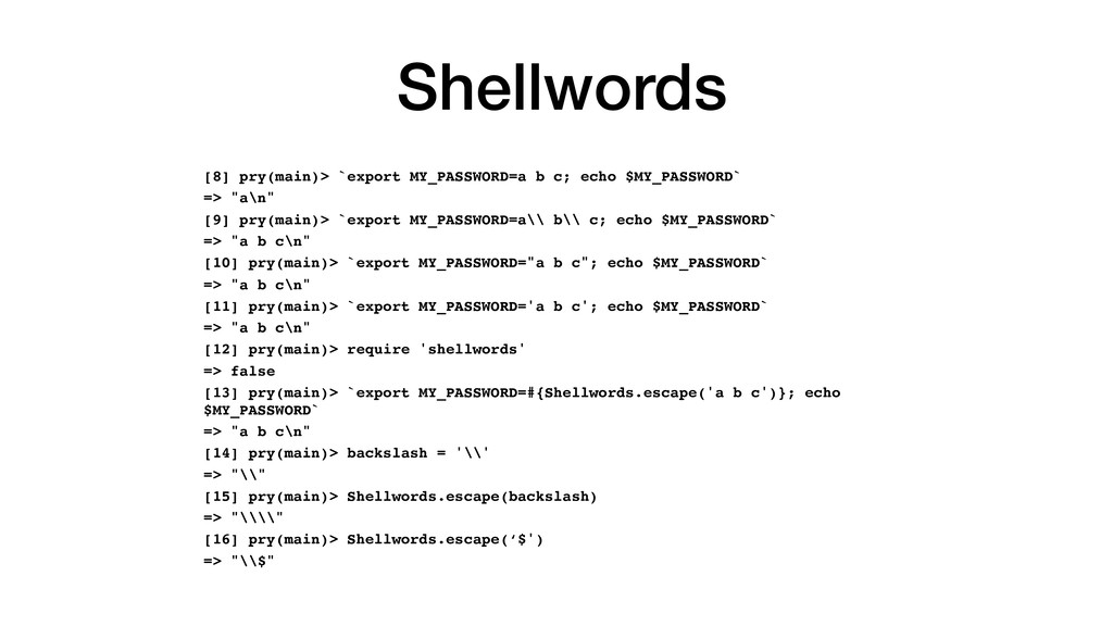 Shellwords [8] pry(main)> `export MY_PASSWORD=a...
