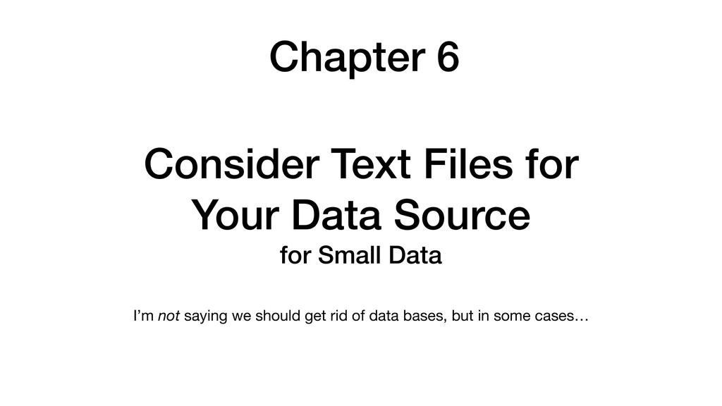 Chapter 6 Consider Text Files for Your Data Sou...