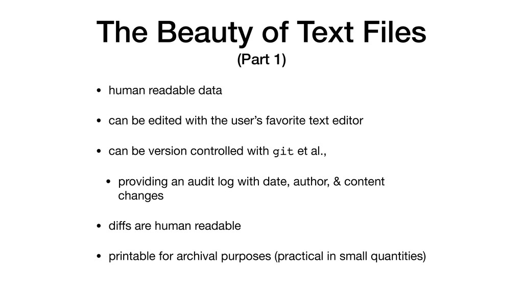 The Beauty of Text Files (Part 1) • human reada...