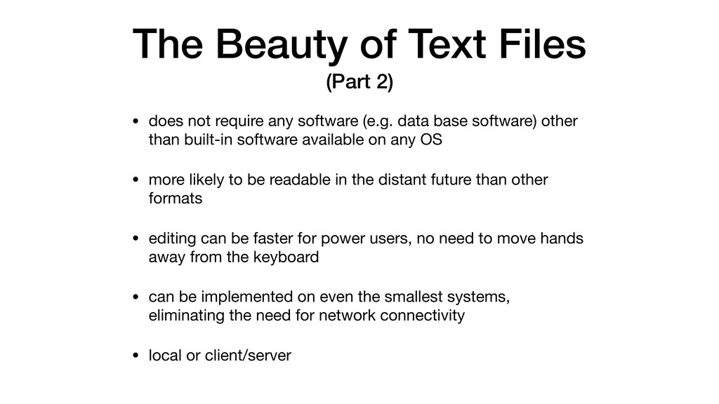 The Beauty of Text Files (Part 2) • does not re...