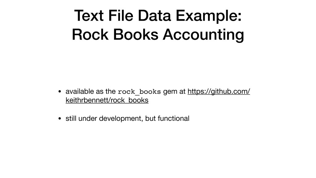 Text File Data Example: Rock Books Accounting •...