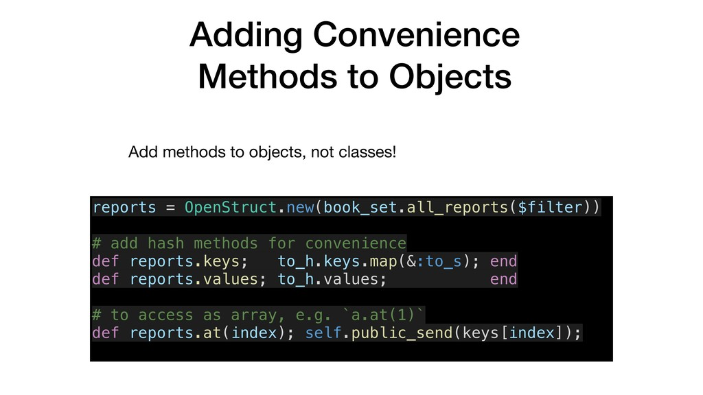 Adding Convenience Methods to Objects Add metho...