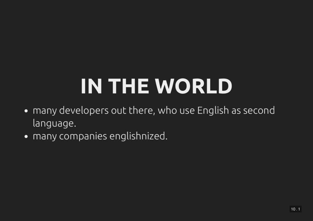 10 . 1 IN THE WORLD many developers out there, ...
