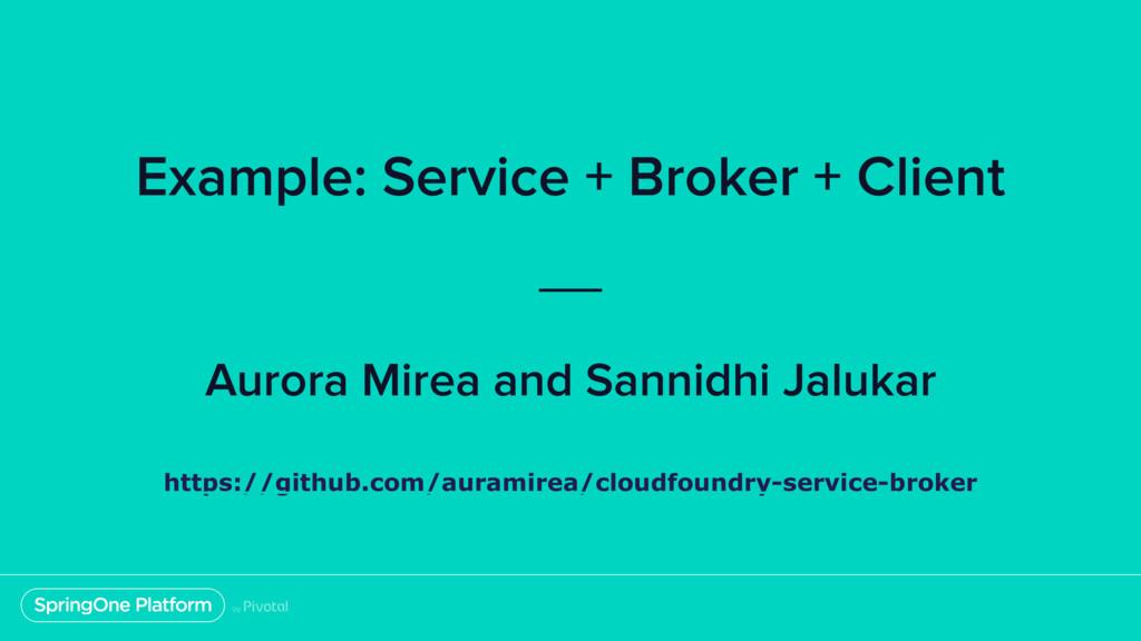 Example: Service + Broker + Client Aurora Mirea...