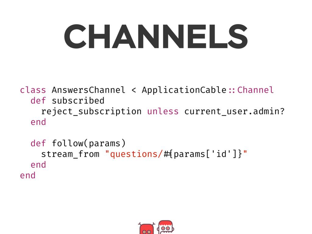 CHANNELS class AnswersChannel < ApplicationCabl...