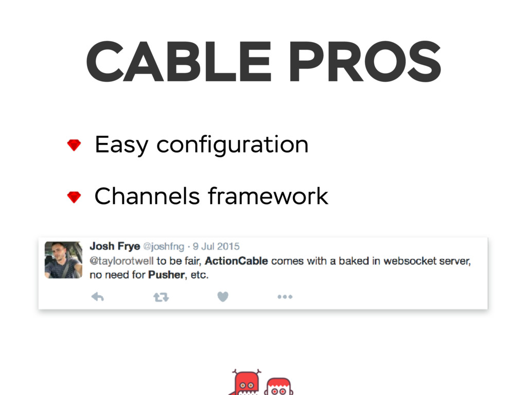 CABLE PROS Easy configuration Channels framework