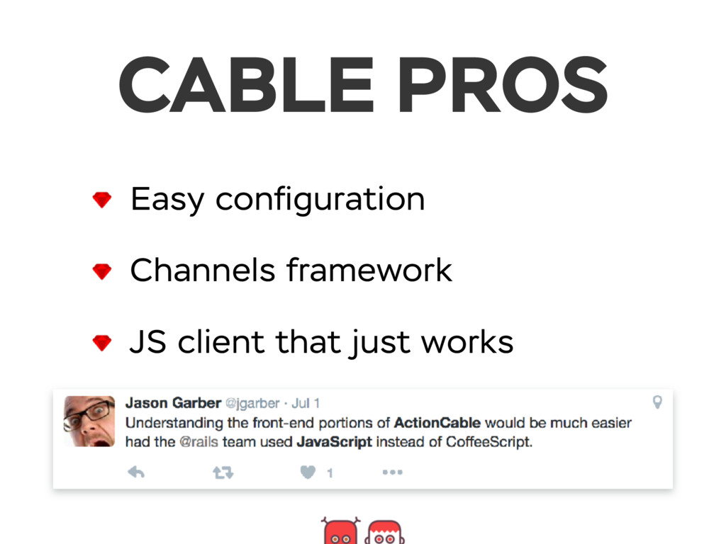 CABLE PROS Easy configuration Channels framework...