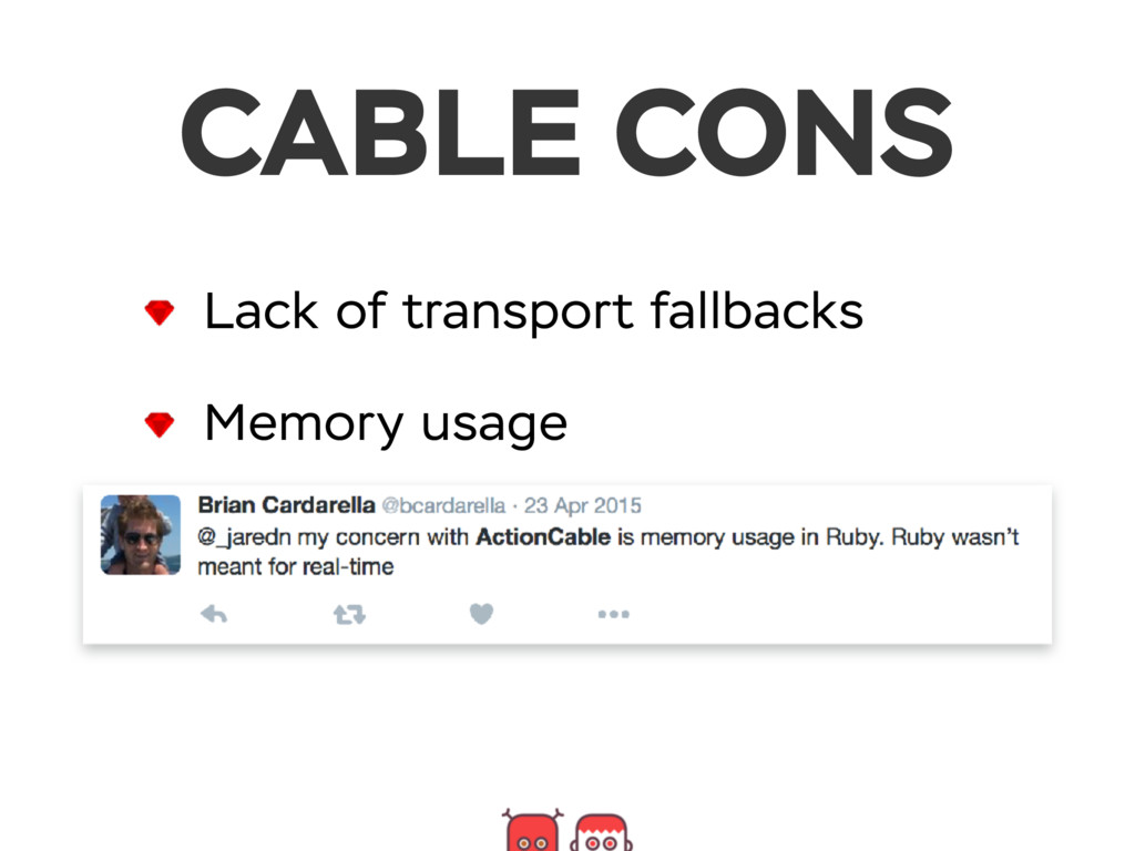 CABLE CONS Lack of transport fallbacks Memory u...