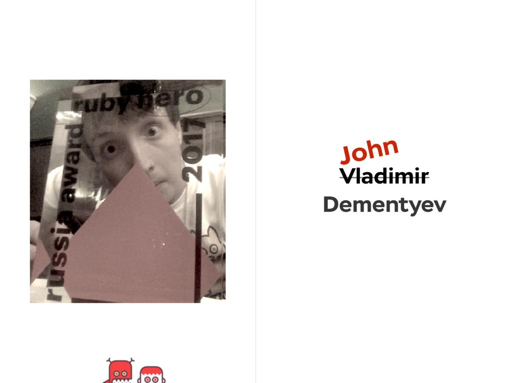 Vladimir Dementyev John