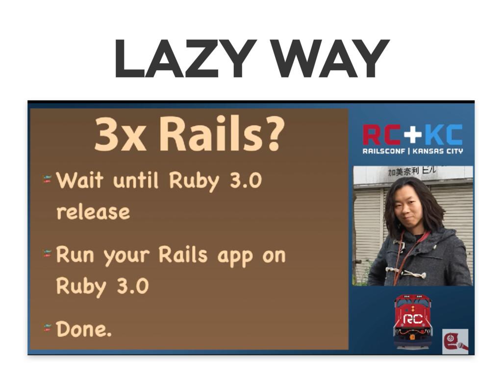 LAZY WAY