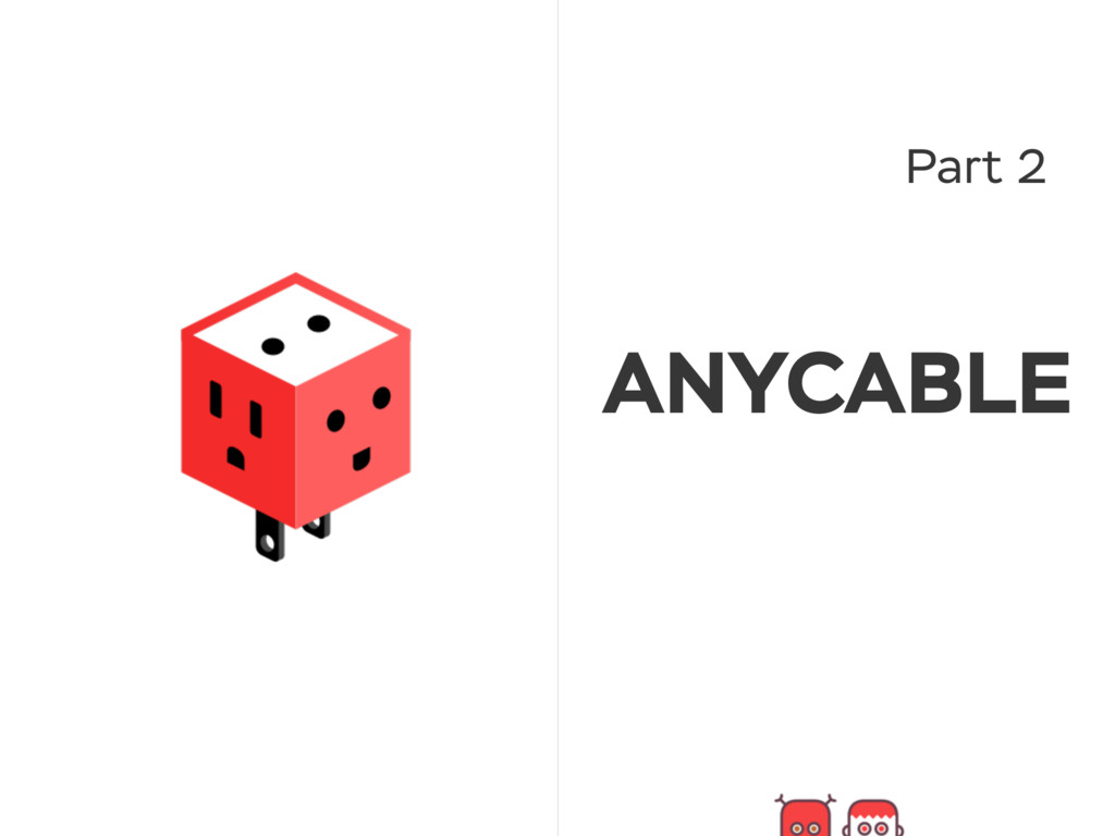 Part 2 ANYCABLE
