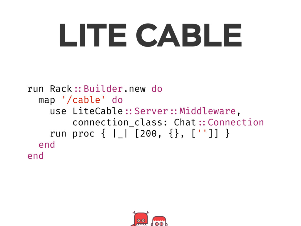 run Rack ::Builder.new do map '/cable' do use L...