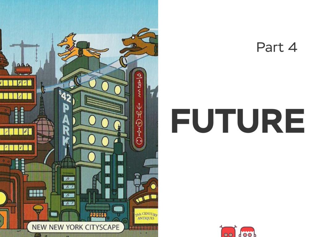 Part 4 FUTURE