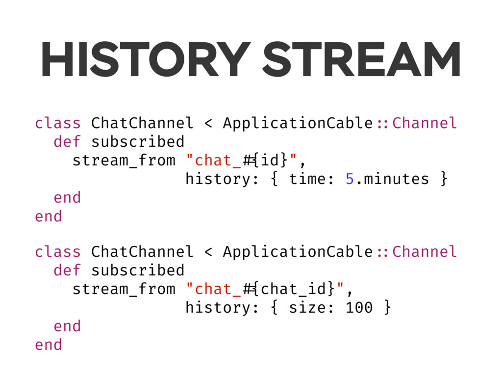 HISTORY STREAM class ChatChannel < ApplicationC...