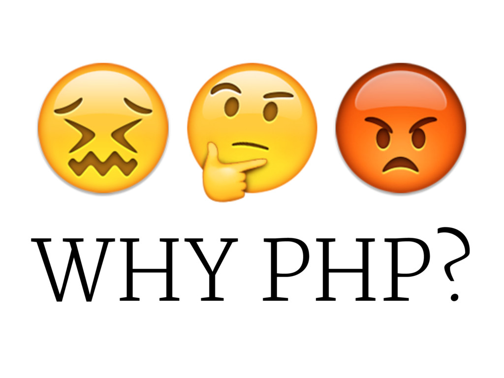 """!""""# WHY PHP?"""