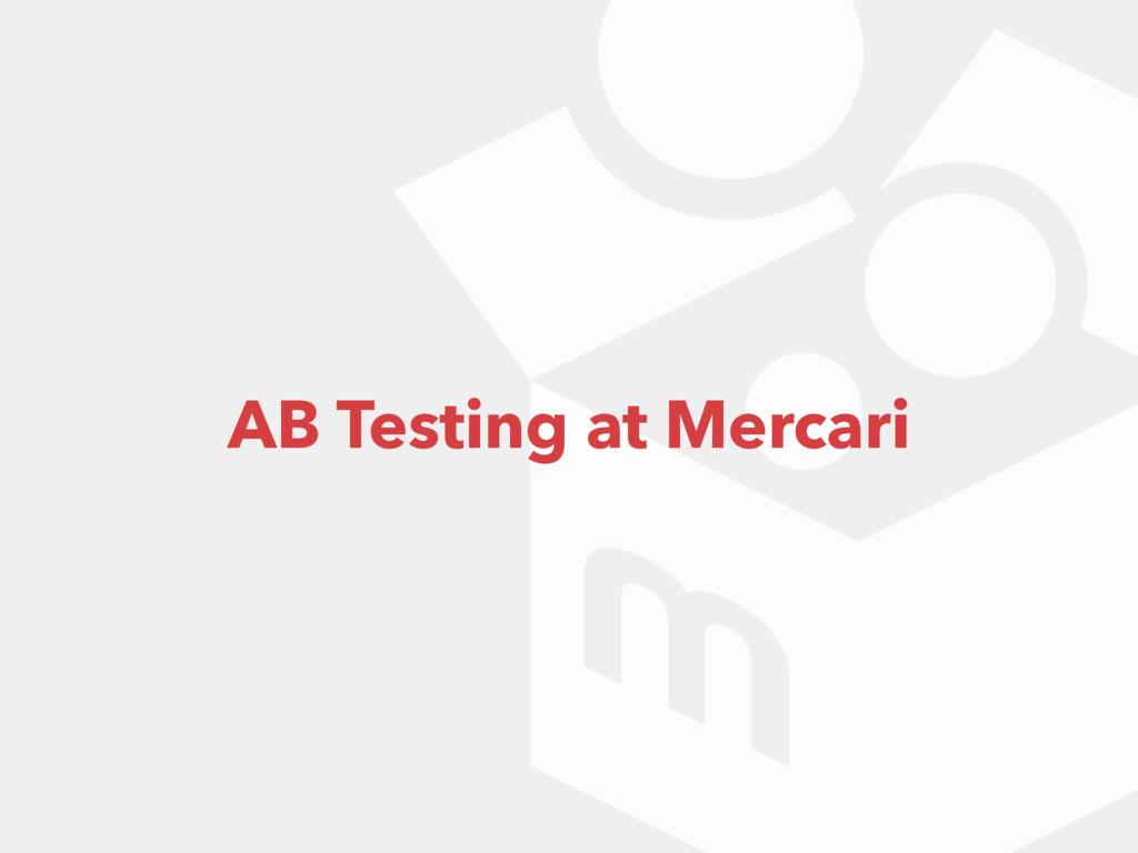 AB Testing at Mercari